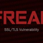 FREAK: Un nou tip de attack ce vizează suita de protocoale SSL/TLS